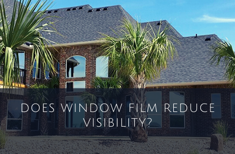 Does Window Film Reduce Visibility?