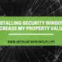 Can Installing Security Window Film Increase My Commercial Property Value?