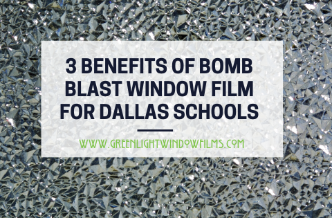 3 Benefits of Bomb Blast Window Film for Dallas Schools
