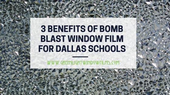 3 Benefits of Bomb Blast Window Film for Dallas Schools