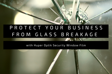 Protect Your Business from Glass Breakage with Huper Optik Security Window Film