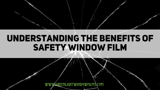 Understanding What Safety Window Film Protects You From