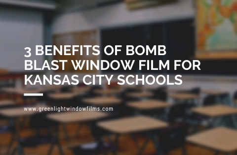 3 Benefits of Bomb Blast Window Film for Kansas City Schools
