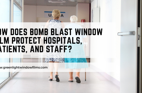 How Does Bomb Blast Window Film Protect Hospitals, Patients, and Staff?