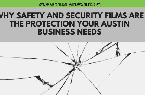 Why Safety and Security Films are the Protection Your Austin Business Needs