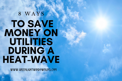 8 Ways to Save the Most Money on Utilities During A Heat-Wave