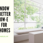 Why Window Film is Better Than Low-E Glass For San Antonio Homes