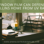 How Window Film Can Defend Your Fort Collins Home from UV Radiation