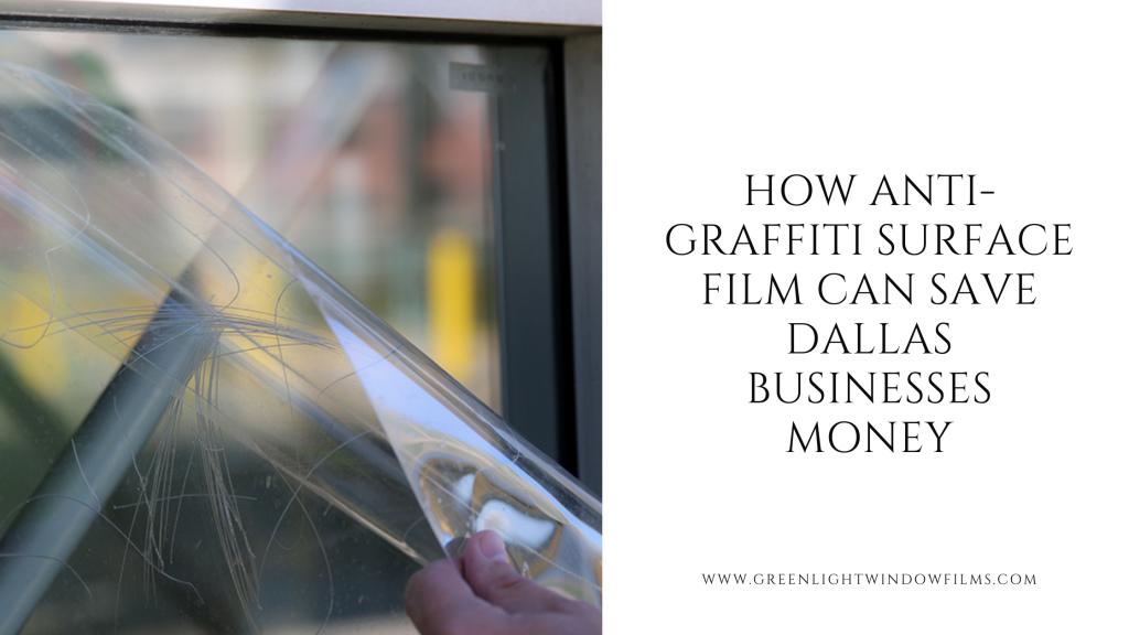 anti graffiti surface film dallas businesses