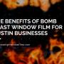 The Benefits of Bomb Blast Window Film for Austin Businesses