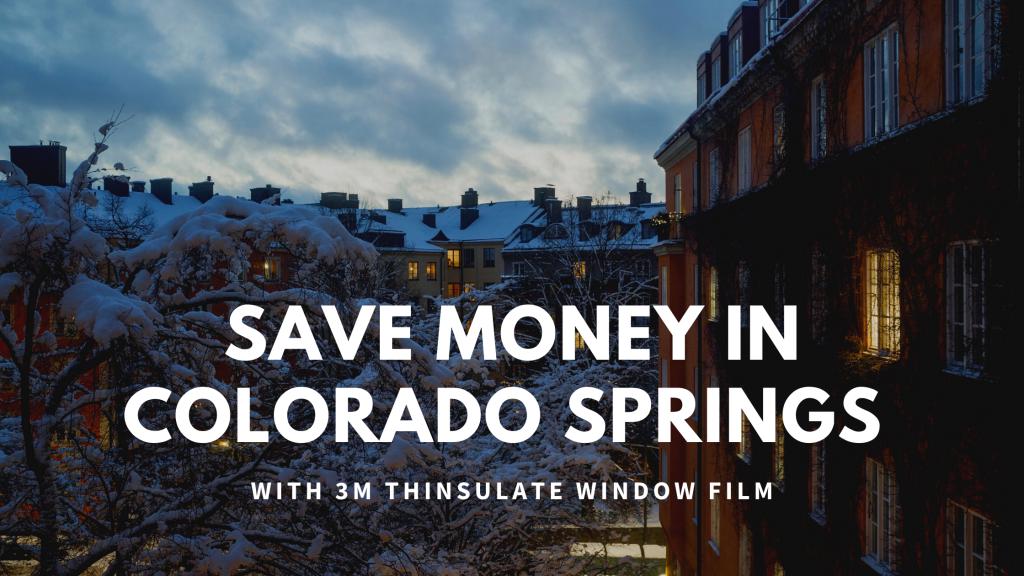 colorado springs 3m thinsulate window film