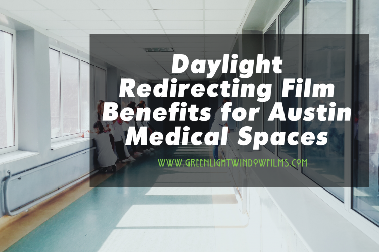 The Most Important Daylight Redirecting Benefits for Austin Medical Spaces