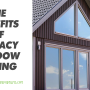 The Benefits of Privacy Window Tinting for Fort Worth Properties