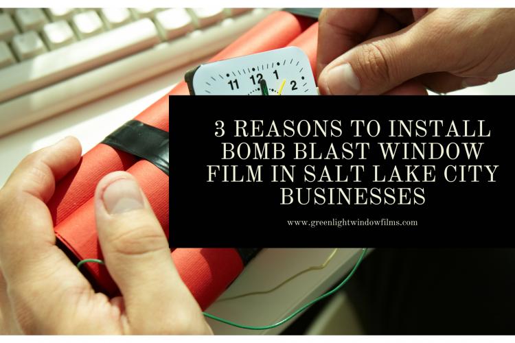 3 Reasons to Install Bomb Blast Window Film in Salt Lake City Businesses