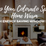 Keep Your Colorado Springs Home Warm with Energy Saving Window Film