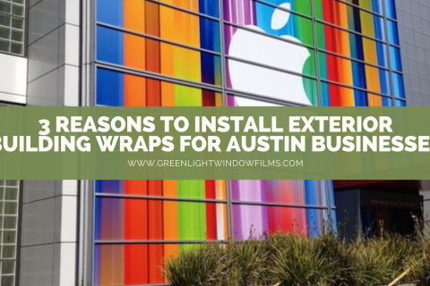 3 Reasons to Install Exterior Building Wraps for Austin Businesses