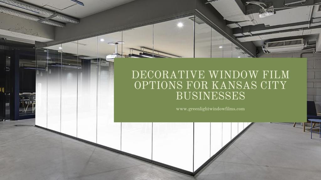 decorative window film options kansas city businesses