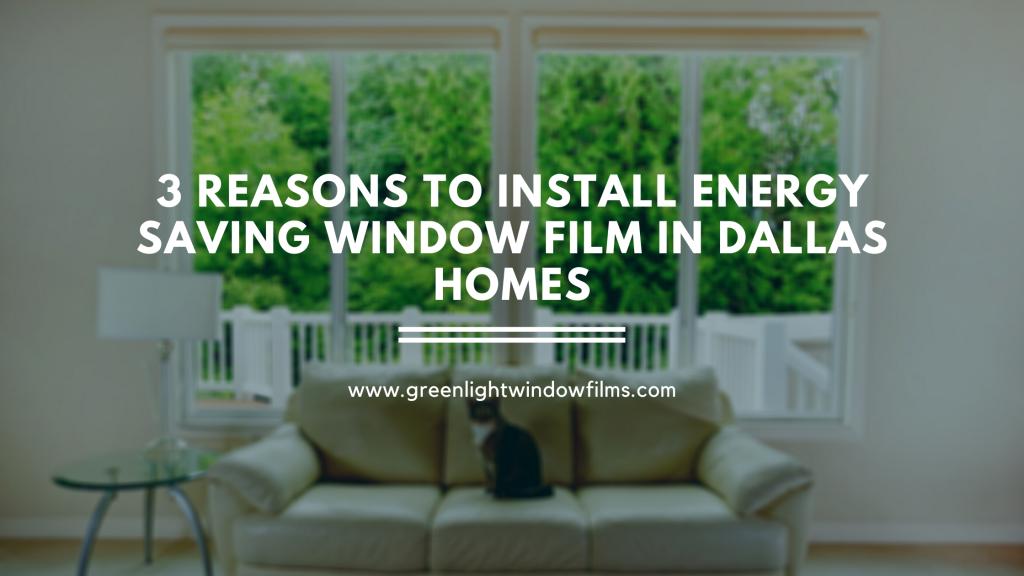 energy saving window film dallas homes