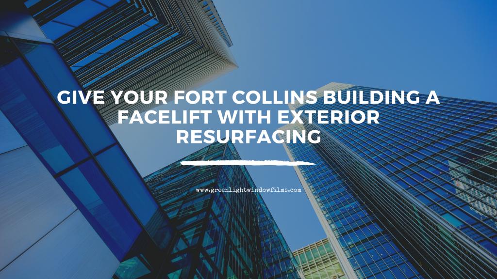 fort collins building exterior resurfacing film