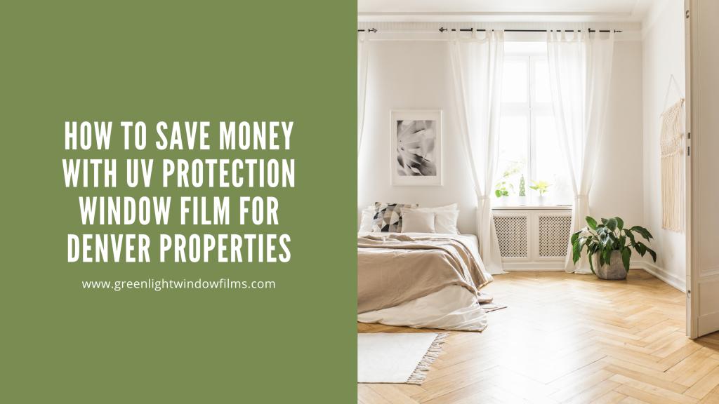 uv protection window film denver properties