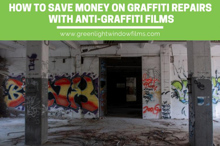 How San Antonio Businesses Can Save Money With Anti-Graffiti Film
