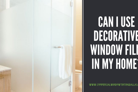 Can I use decorative window film in my home?