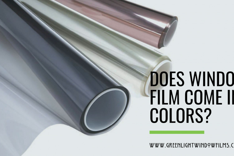Does Window Film Come in Colors?
