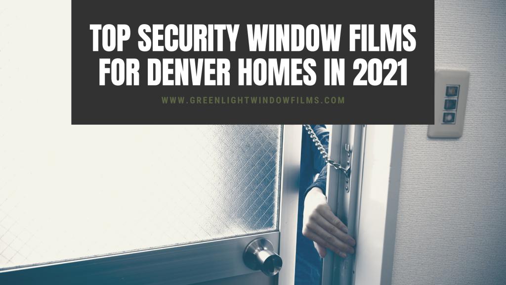 security window films denver homes 2021