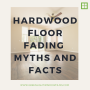 Hardwood Floor Fading Myths and Facts