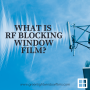 What is RF Blocking Window Film?