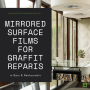 Mirrored Films Remove Graffiti and Save Bars and Restaurants Big Time on Repairs
