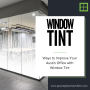 Ways to Improve Your Austin Office with Window Tint