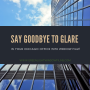 Say Goodbye to Glare in Your Chicago Office with Window Film!