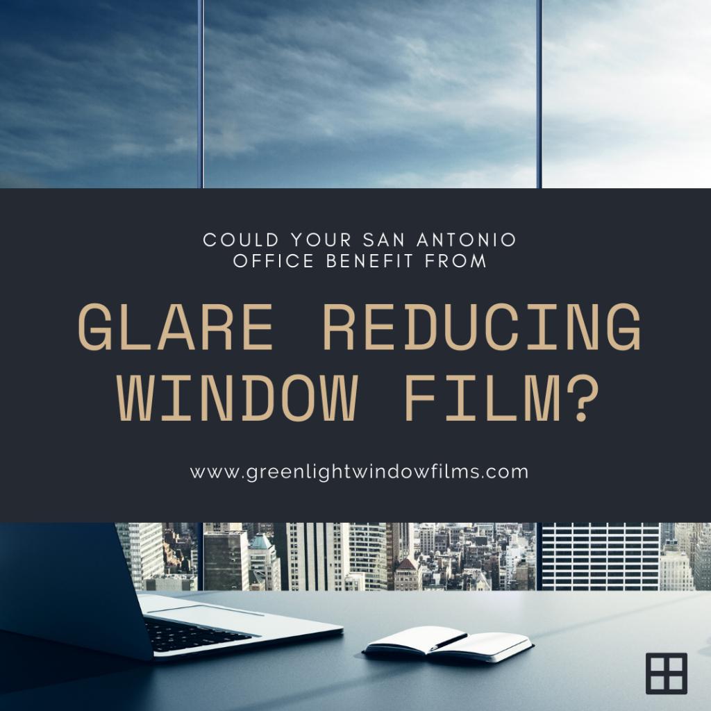 san antonio glare reducing windwo film