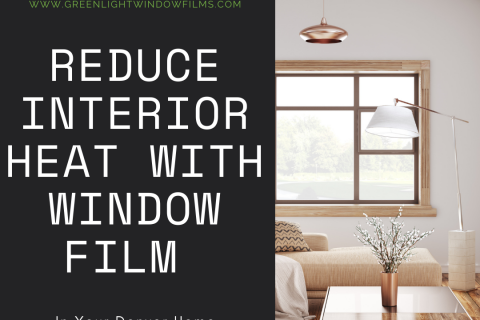 Reduce Heat in Your Denver Home With Window Film