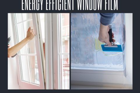 New Windows Vs. Energy Efficient Window Film for your San Antonio Home