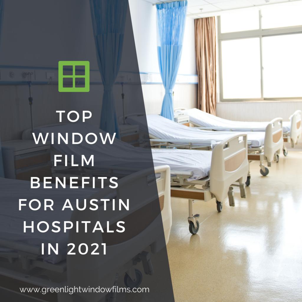 window film austin hospitals 2021
