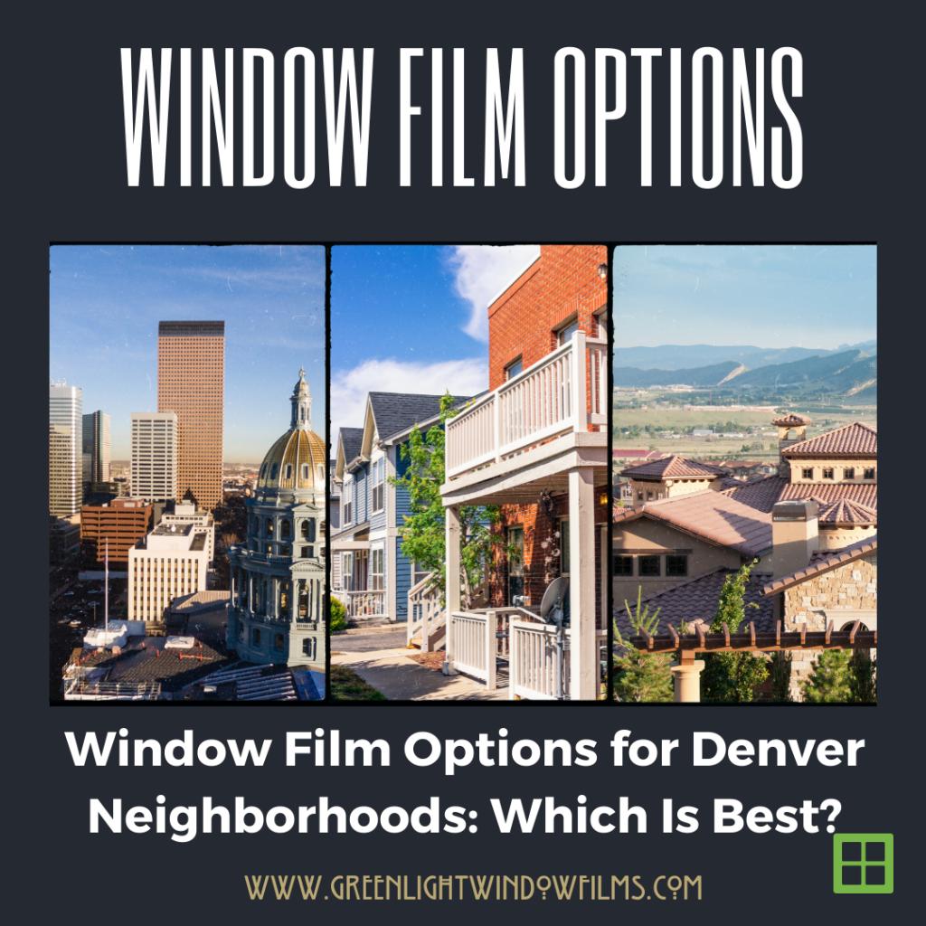 window film options denver neighborhoods